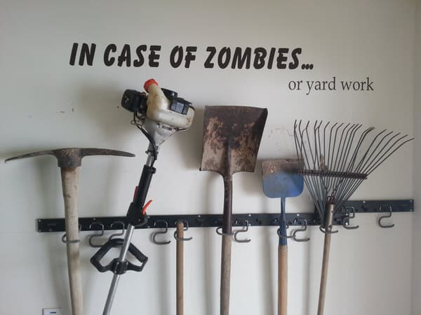 Always be ready for the Z days or gardening.