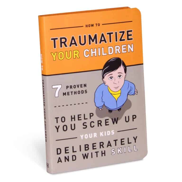 How to Traumatize Your Children 7 Proven Methods Front Book Cover
