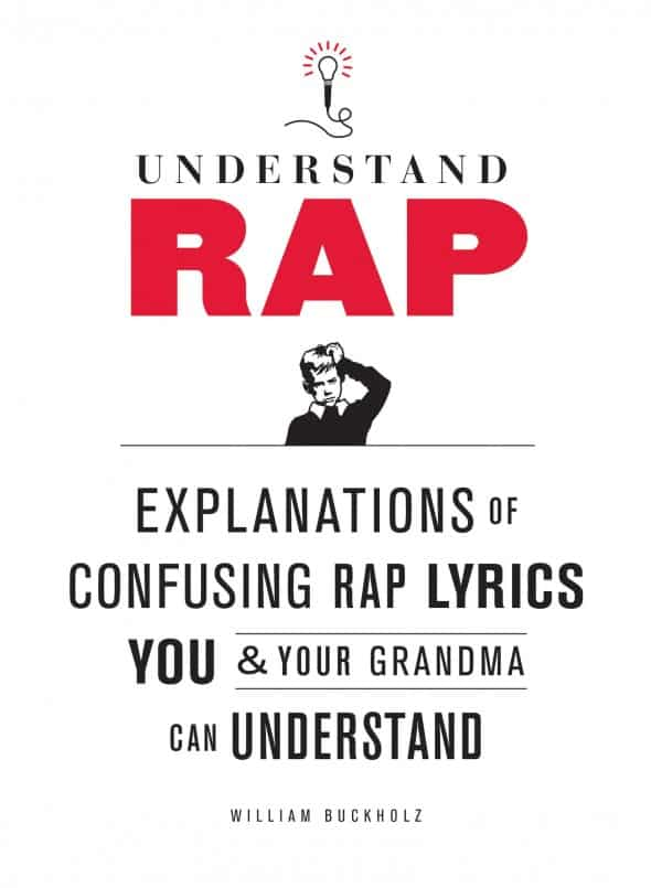 Understand Rap Explanations of Confusing Rap Lyrics that You & Your Grandma Can Understand Front Cool Gift Idea