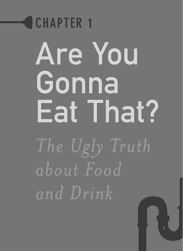 1001 Facts that Will Scare the Shit Out of You The Ultimate Bathroom Reader Are You Gonna Eat That The Ugly Truth About Food And Drink