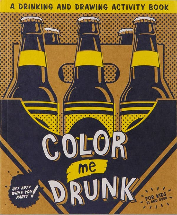 Color Me Drunk A Drinking and Drawing Activity Book Cool Gift Idea