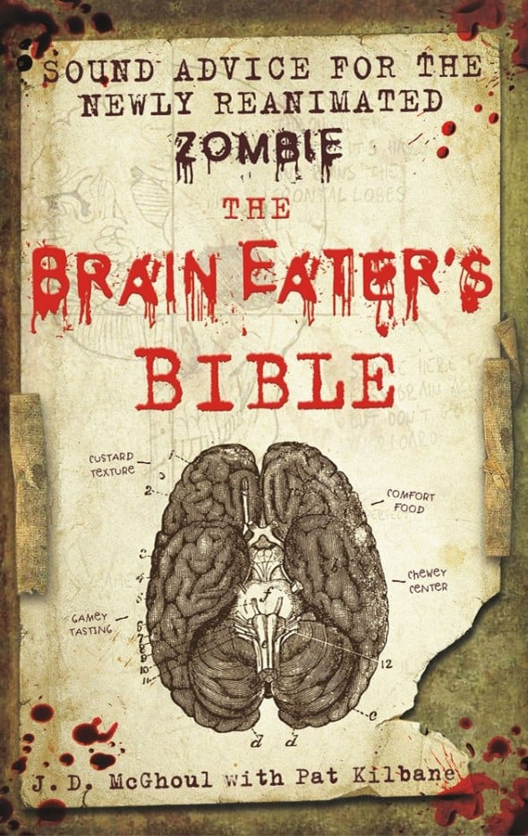 The Brain Eaters Bible Sound Advice for the Newly Reanimated Zombie Cool Book to Buy
