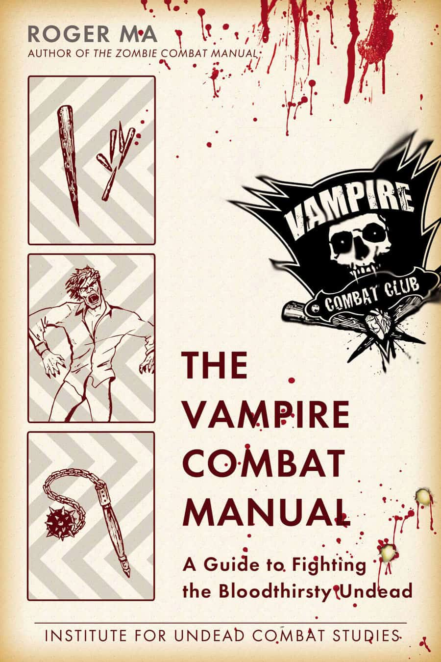 The Vampire Combat Manual A Guide to Fighting the Bloodthirsty Undead Cool Read
