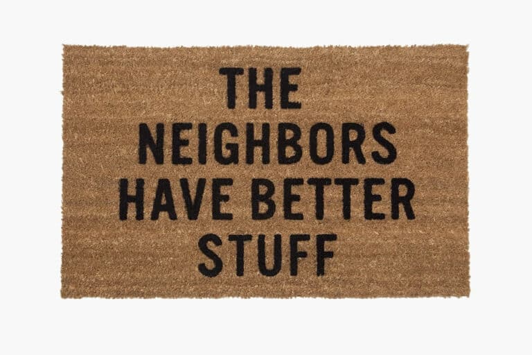 Reed Wilson Design The Neighbors Have Better Stuff Doormat Hilarious Home Accessory