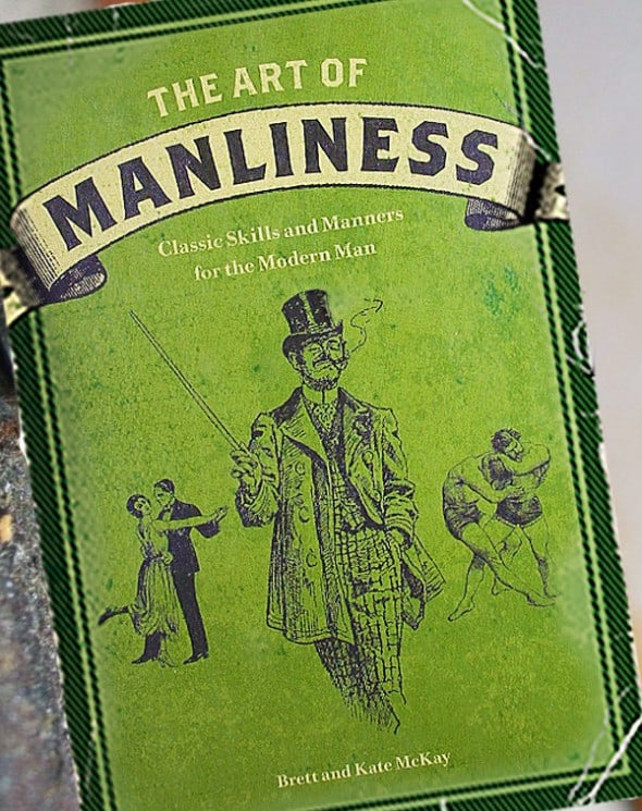 The Art of Manliness Classic Skills and Manners for the Modern Man Gift to Buy Him