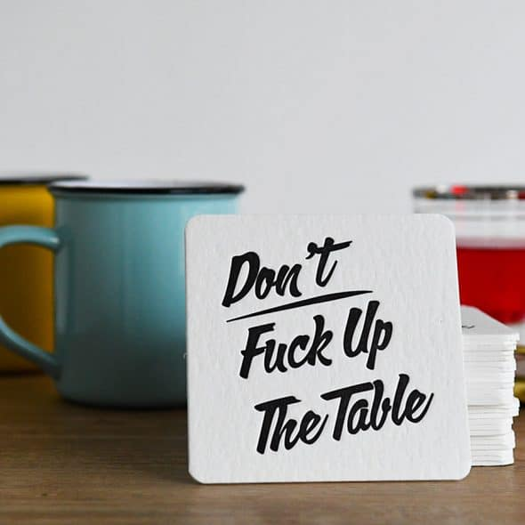 M.C. Pressure Don't Fuck Up The Table Letterpress Coasters Coaster