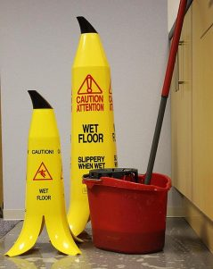 Don't slip on banana peels or wet floors.