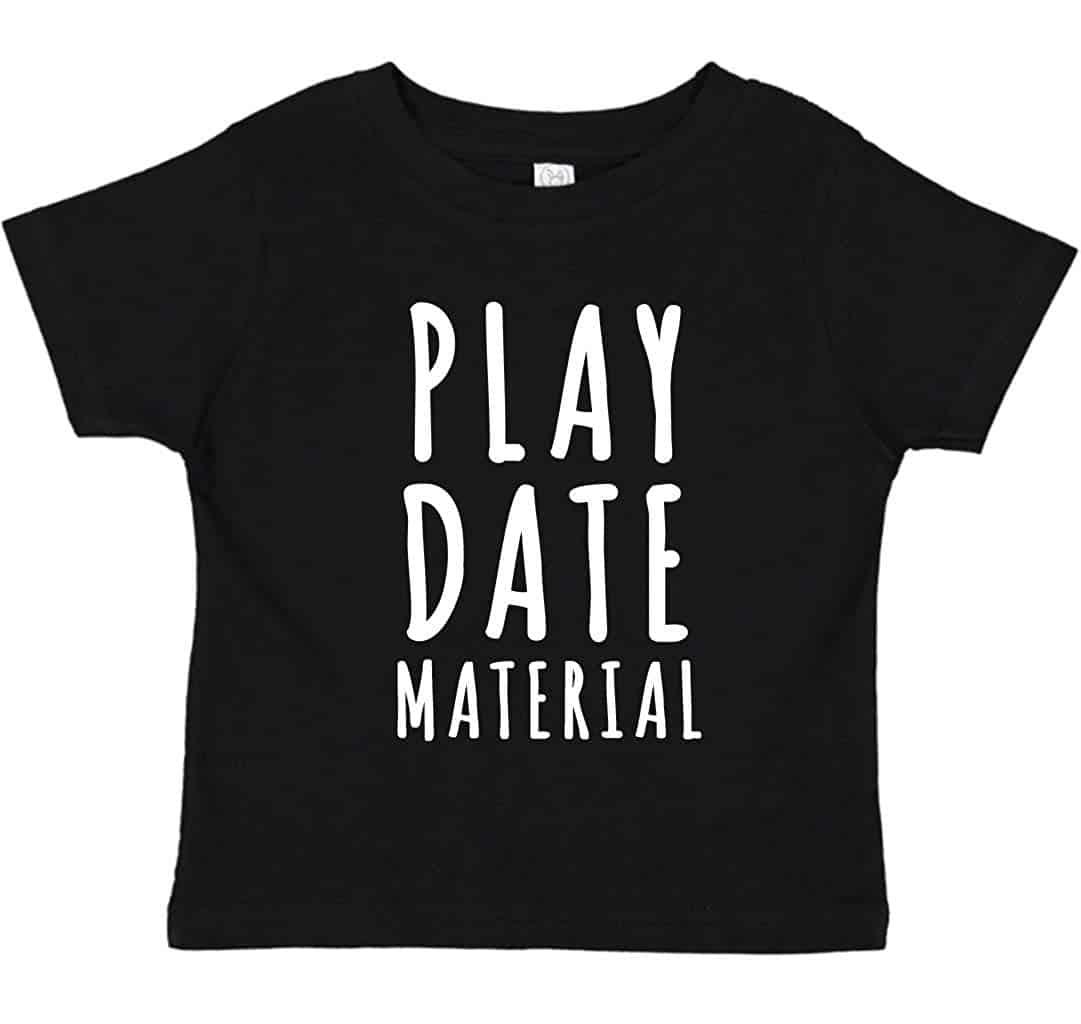 Toddler Shirt Play Date Material