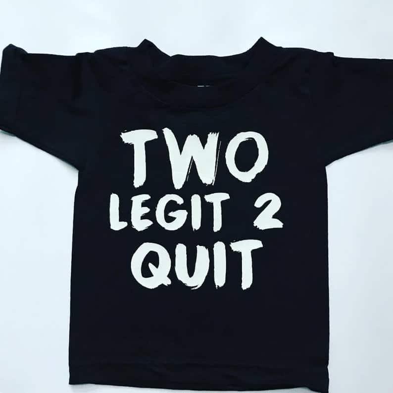 Toddler Shirt Two Legit 2 Quit