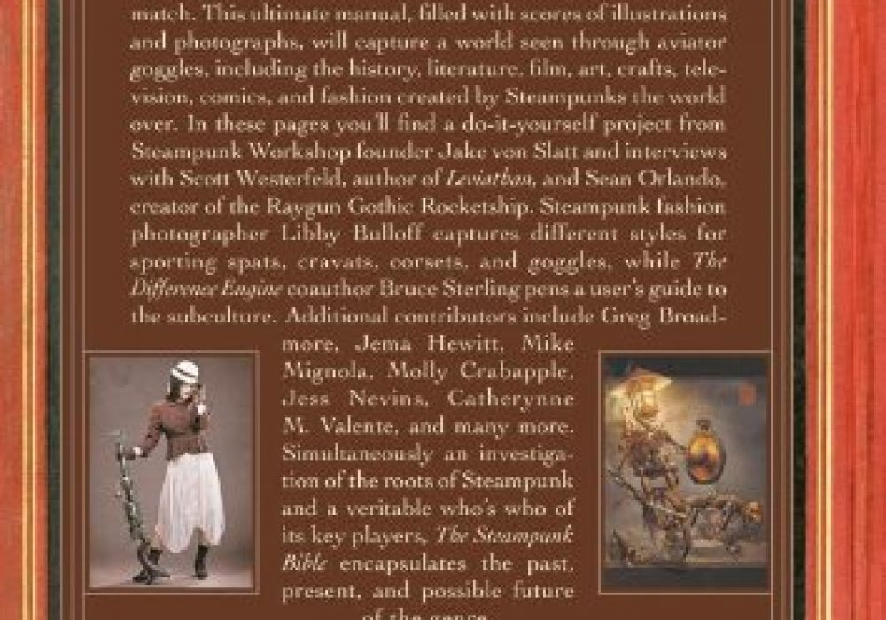 The Steampunk Bible An Illustrated Guide to the World of Imaginary Airships, Corsets and Goggles, Mad Scientists, and Strange Literature 2