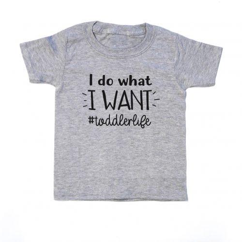 Toddler Shirt I Do What I Want ToddlerLife