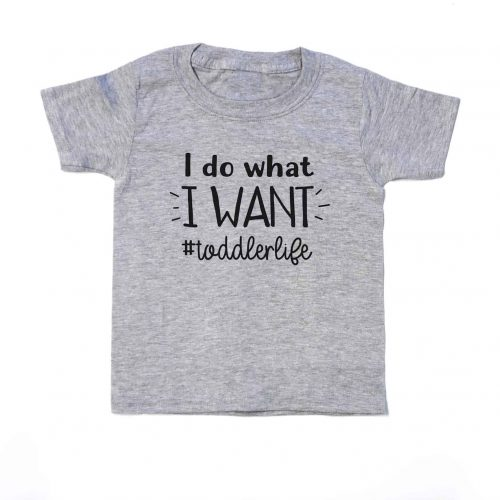 Toddler Shirt I Do What I Want ToddlerLife