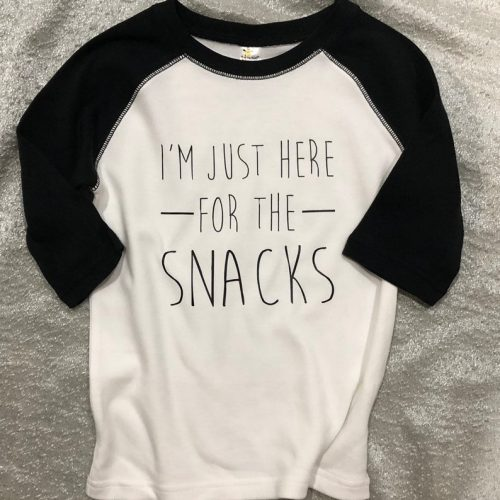 Toddler Shirt Im Just Here for the Snacks