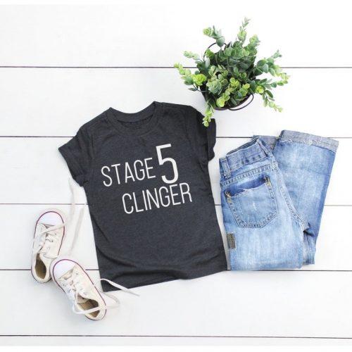 Toddler Shirt Stage 5 Clinger
