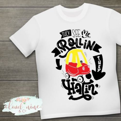 Toddler Shirt They See Me Rollin They Hatin
